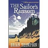 The Sailor's Ransom: A Bella Wallis Mystery (Bella Wallis Mysteries)by Brian Thompson