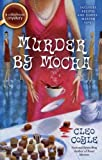 Murder by Mocha (A Coffeehouse Mystery) (0425241432) by Coyle, Cleo