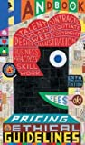 Graphic Artists Guild Handbook: Pricing & Ethical Guidelines [GRAPHIC ARTISTS GUILD HAND-12E]