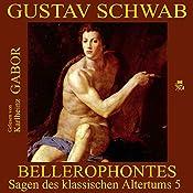 Bellerophontes (Sagen des klassischen Altertums 5) | Gustav Schwab