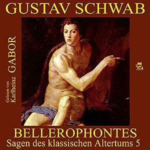 Bellerophontes (Sagen des klassischen Altertums 5) Hörbuch