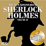 The New Adventures of Sherlock Holmes (The Golden Age of Old Time Radio Shows, Vol. 10)