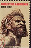 img - for Forgetting Aborigines book / textbook / text book
