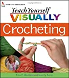 img - for Teach Yourself Visually Crocheting (Teach Yourself Visually) by Kim P. Werker (2006-01-04) book / textbook / text book