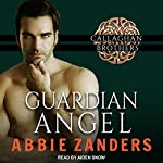 Guardian Angel: Callaghan Brothers, Book 5 | Abbie Zanders