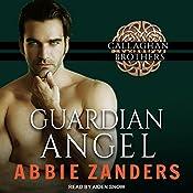 Guardian Angel: Callaghan Brothers, Book 5 | Abbie Zanders