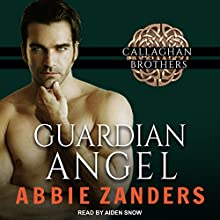 Guardian Angel: Callaghan Brothers, Book 5 Audiobook by Abbie Zanders Narrated by Aiden Snow