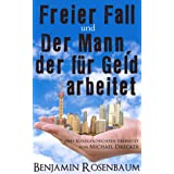 """Freier Fall und Der Mann, der f�r Geld arbeitetvon """"Benjamin Rosenbaum"""""""