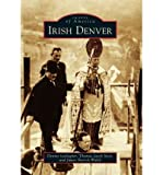 img - for [ [ [ Irish Denver (Images of America (Arcadia Publishing)) [ IRISH DENVER (IMAGES OF AMERICA (ARCADIA PUBLISHING)) ] By Gallagher, Dennis ( Author )Feb-20-2012 Paperback book / textbook / text book