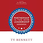 Partnership Is the New Leadership | Ty Bennett