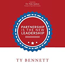 Partnership Is the New Leadership Audiobook by Ty Bennett Narrated by Ty Bennett