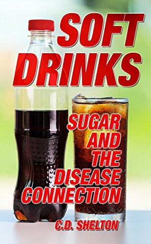 Soft Drinks: Sugar and the Disease Connection