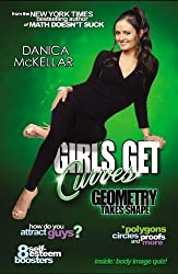 Girls Get Curves: Geometry Takes Shape by McKellar, Danica unknown edition [Hardcover(2012)]