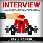 Interview: The Ultimate Guide to Crushing Every Interview Question to Land Your Dream Job Hörbuch von David Barron Gesprochen von: Doug Greene