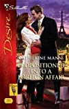 Propositioned Into A Foreign Affair (Silhouette Desire)