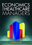 img - for Economics for Healthcare Managers, Third Edition book / textbook / text book