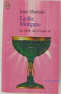 Le cycle du graal tome 2 les chevaliers de la table - Le cycle arthurien et les chevaliers de la table ronde ...