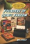 Founders of Comic Fandom: Profiles of...