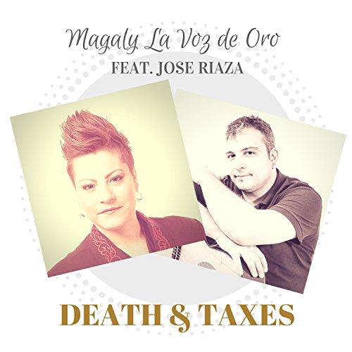 Death & Taxes (feat. Jose Riaza)