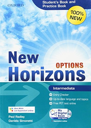 New Horizons Options. Intermediate. Student's book-Pratice book-My digital book. Con espansione online. Per le Scuole superiori