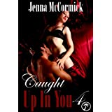 Caught Up In You 4: The Point of No Return  (Edgeplay) ~ Jenna McCormick