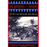 Washing Of The Spears: The Rise and Fall of the Zulu Nationby Donald Morris