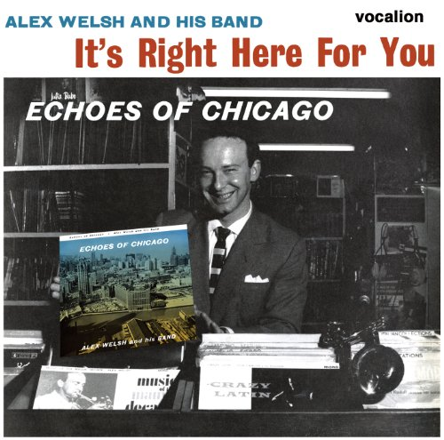 It's Right Here for You & Echoes of Chicago by Alex Welsh & His Band