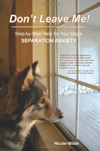 Don't leave me! Step by step help for your dog's separation anxiety 51XbKxGAJiL._SL500_