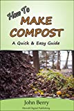 How To Make Compost: A Quick & Easy Guide
