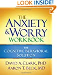 The Anxiety and Worry Workbook: The C...
