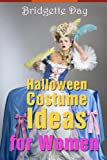 Halloween Costume Ideas for Women - Best Creative Costumes for Women