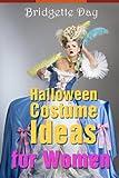Halloween Costume Ideas for Women - Best Creative Costumes for Women