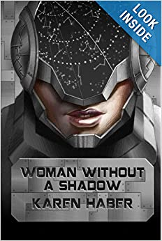 Woman Without a Shadow (War Minstrels) (Volume 1) by Karen Haber