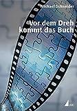 Image de Vor dem Dreh kommt das Buch: Die hohe Schule des filmischen Erzählens (Produktionspraxis)