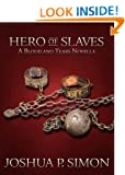 Hero of Slaves - A Blood and Tears Novella (Blood and Tears Series)