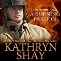 A Burning Passion - The Inheritance: Hidden Cove Firefighters, Book 8 Audiobook by Kathryn Shay Narrated by Jeffrey Kafer