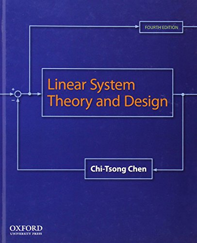 Linear System Theory and Design (The Oxford Series in Electrical and Computer Engineering)