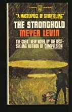 The stronghold, a novel by Meyer Levin