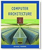 Computer Architecture: From Microprocessors to Supercomputers (The Oxford Series in Electrical and Computer Engineering)