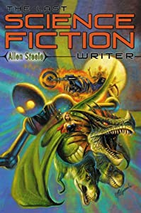 The Last Science Fiction Writer by Steele and Allen