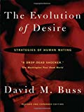 The Evolution Of Desire - Revised Edition 4 (046500802X) by Buss, David M.