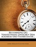 img - for Bestimmung Des Verh ltnisses Zwischen Dem Ackerbau Und Viehbestande... book / textbook / text book