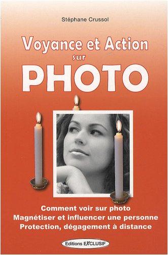 Voyance et action sur photo (French Edition)