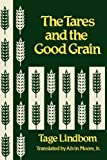 img - for The Tares and the Good Grain or the Kingdom of Man at the Hour of Reckoning by Tage Lindbom (1983-01-01) book / textbook / text book