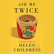 Ask Me Twice Audiobook by Helen Childress Narrated by Cheryl Lowber