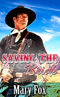 Saving The Bride: A Mail Order Bride Historical Western Romance by Mary Fox ebook deal