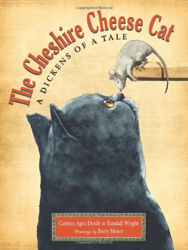 The Cheshire Cheese Cat: A Dickens of a Tale: Carmen Agra Deedy, Randall Wright, Barry Moser: 9781561455959: Amazon.com: Books