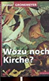 img - for Wozu noch Kirche? (German Edition) book / textbook / text book