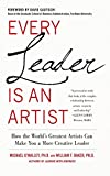 img - for Every Leader Is an Artist: How the World's Greatest Artists Can Make You a More Creative Leader book / textbook / text book