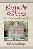 img - for Blood In The Wilderness: The Story of the Harps, America's First Serial Klr book / textbook / text book